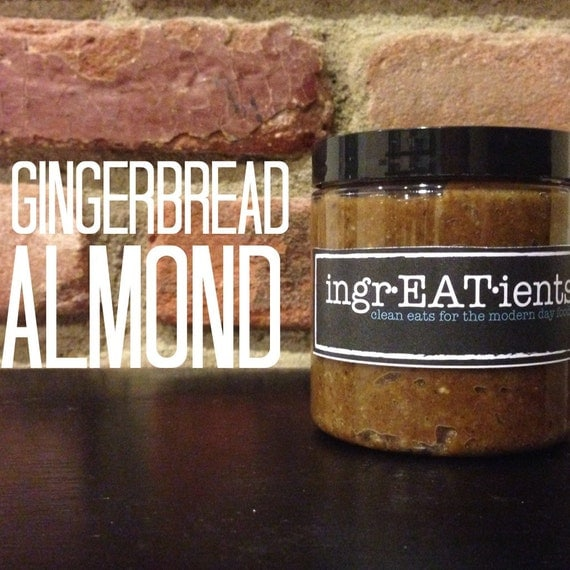 8 oz. natural homemade GINGERBREAD ALMOND BUTTER - Raw Vegan Paleo Gluten-free Snacks IngrEATients