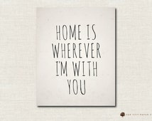 Home is Wherever Im With You Sign - INSTANT DOWNLOAD DIY 11x14 8x10 5x7 4x6