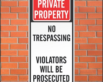 Private Property - No Trespassing Sign - Violators  Will Be  Prosecuted  - 12 x 24 Aluminum Sign