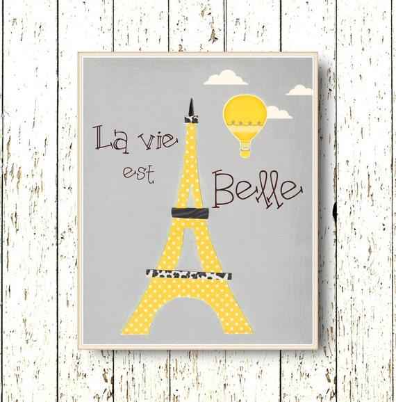 La vie est Belle Family Room - Eiffel Tower yellow black gray art decoration 8x10 or 11x14 children's art room French words hot air balloon