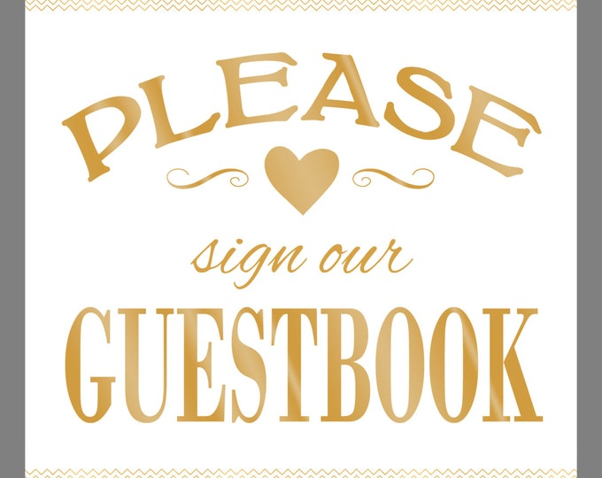 Please Sign Our Guestbook - Printable - gold & white chevron wedding - gold guest book -  instant download - DIY - guest book sign