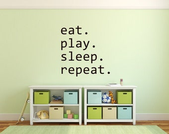 Eat. Play. Sleep. Repeat ~ Large Vinyl Wall Decal