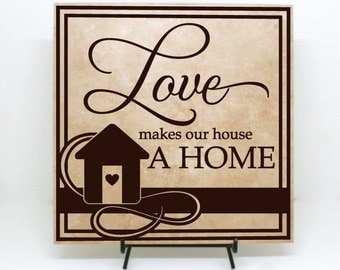 Love makes a house a home sign, Wood Sign, Home Tile, New House Decor, Housewarming gift, Anniversary Gift, Tile Decorations, Welcome sign