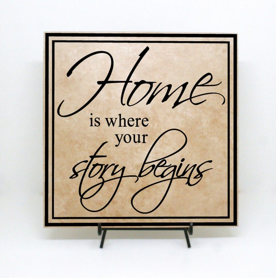 Home is where your story begins Home Tile Sign Home Wood