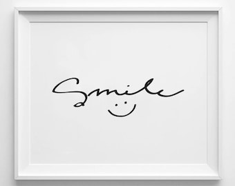 SMILE - Instant Download - 8x10 - 11x14 - Motivational art - Happy Face - Black and White - Handwritten - Sketch - Minimal - Home Decor