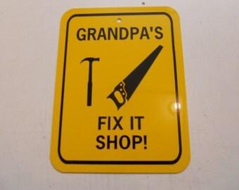 Grandpa's fix it shop  Sign 6x8 inch Aluminum metal sign  Grandpa Toy Repair