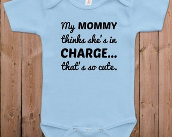 Funny baby clothes newborn baby clothes mommy thinks she's in charge gift for dad gift for mom baby gift idea baby bodysuit one piece romper