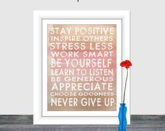 Stay Positive Print, Wall Art, Inspirational Wall Art, Printable, 8x10, 16x20 poster, Home Decor, Typography, Be Generous Print, Water color
