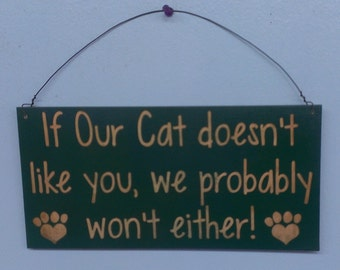 Sign, Cat sign, If our Cat doesn't like you, we probably won't either sign