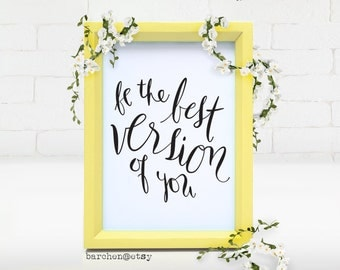 Be The Best Version Of You, Quote, Modern Calligraphy Illustration, Calligraphy Print, Art Print
