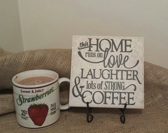 Vinyl Decal Quote Tile, This Home Runs On Love, Laughter, & Lots Of Strong Coffee Quote Tile, Coffee Quote Tile, Coffee Sign