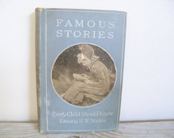 Famous Stories Every Child Should Know Antique Classic Book Vintage Story Book Fiction Book Illustrated 1907
