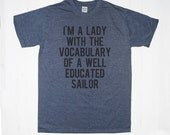 I'm a Lady with the vocabulary of a sailor TShirt Tee T-Shirt Mens Womens Unisex Gift Funny Humour