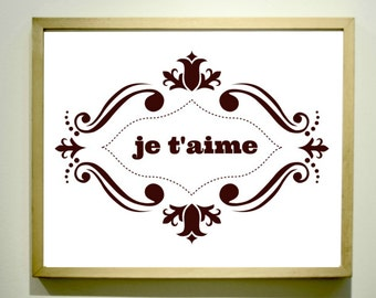 Je T'Aime / I Love You Print / Affordable Wall Art / Inspirational Print / Inexpensive Gifts / 8 x 10 Prints