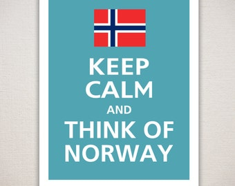 Keep Calm and THINK OF NORWAY Art Print 11x14 (Featured color: Raindrop--choose your own colors)