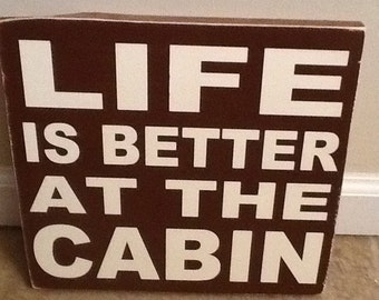 Life is Better At the Cabin- wood wall art