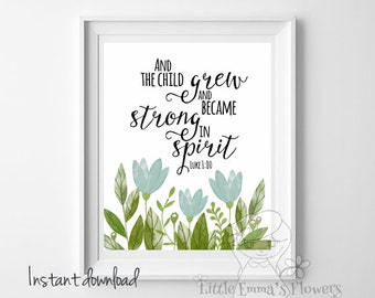 Nursery Bible verse And the child grew Luke 1 80 scripture art Christian Print wall art decor nursery printables for child watercolor 36-36