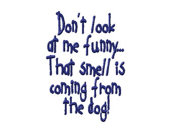 Smell is the dog not me machine embroidery design