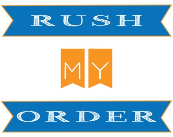 Rush My Order - Please read all details below