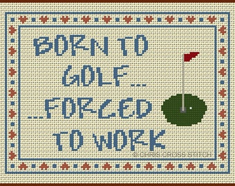CROSS STITCH Chart - Born To Golf -  Quick and Easy - Immediate Download