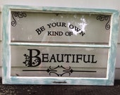 """Repurposed reclaimed wood window sash 34""""x 23"""" """"Be Your Own Kind of Beautiful"""""""