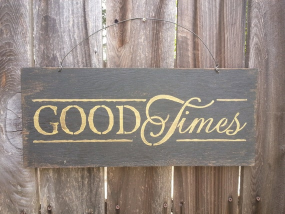 good times sign funny wood sign. Black Bedroom Furniture Sets. Home Design Ideas