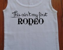 This Ain't My First Rodeo. Country Shirt. Bella Ribbed Tank Top. Country Tank. Southern Tank. Rodeo Tank.
