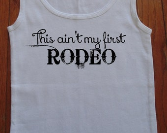 This Ain't My First Rodeo Country Shirt Ribbed Tank Top Country Tank FREE SHIPPING to U.S.