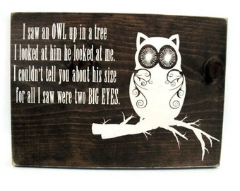 Owl Nursery or Kid Bedroom Decor Rustic Wood Sign - I Saw an Owl Up in a Tree (#1226)
