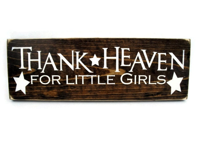 Little girl bedroom sign rustic wood wall art thank heaven for Signs for little girl rooms