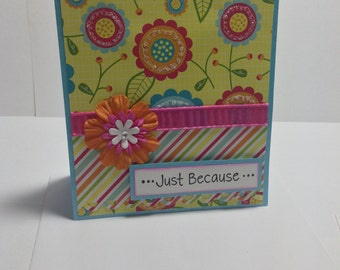Just Because flowery card