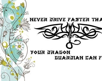 Never fly faster than your dragon guardian can fly! Vinyl Decal for Indoor & Outdoor Use! 6+ Year Lifespan