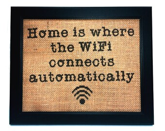 Burlap Home Is Where The WiFi Connects Automatically Print