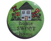 Home Sweet Home Magnet or...