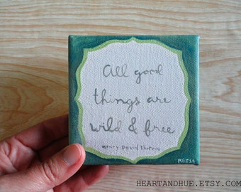 All Good Things Are Wild & Free Quote in Teal (4 x 4 Canvas)