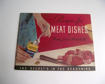Vintage Cookbook 1935 Morton's Seasoning Recipes for Meat Dishes