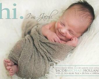 Hi BIRTH ANNOUNCEMENT - Photo Baby Announcement - Baby Boy Annoucement - Baby Girl Announcement - Newborn - Modern - Printable, Digital -