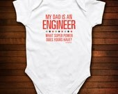 Engineer Dad - What Super Power Does Yours Have - Funny Baby Gift