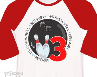 Birthday shirt bowling that's how I roll boy or girl personalized raglan birthday Tshirt