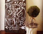 "Reclaimed Wood Sign""A True Love Story Never Ends"" Painted Sign on Barn Wood with White lettering"