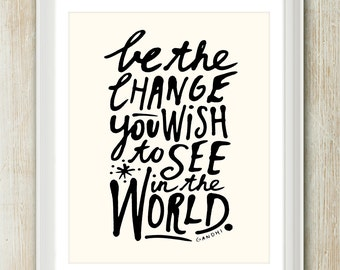 Be The Change - 8x10 inch on A4 Print (in Light Cream & Classic Black) Inspiring Gandhi quote