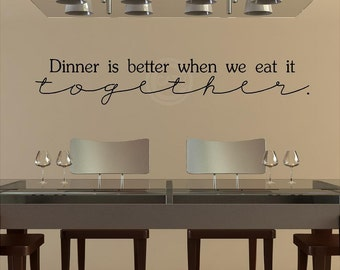 Dinner Is Better When We Eat It Together wall saying vinyl lettering decal sticker