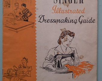 Vintage 1940s Sewing Book Singer Illustrated Dressmaking Guide 40s needlework book women's garments children's clothes