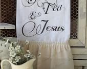 "Flour Sack Kitchen Towel... Farmhouse Style Shabby Chic Cottage Ruffle Southern Saying... ""Sweet Tea and Jesus"""