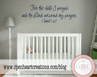 For this Child I Prayed and the Lord Answered My Prayers Nursery Wall Decal Vinyl Scripture - Various Sizes  BA0411