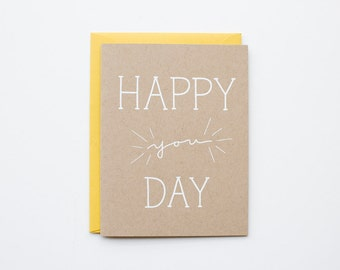 Happy You Day - Blank Card - Birthday - love - thank you - bff - screen printed - congrats - funny - modern - white on kraft