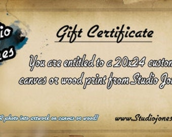 Gift Certificate for Custom Canvas or Wood Print 20x24