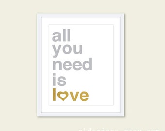 All You Need is Love Digital Print -  The Beatles Typography Poster - Grey and Gold - Unique Modern Home Decor