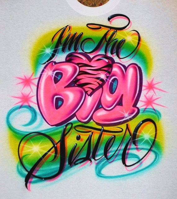 Airbrush T Shirt With Im The BIG/LITTLE/MIDDLE Sister, Im The Big Sister T Shirt, Im The Middle Sister T Shirt, Im The Little Sister T Shirt