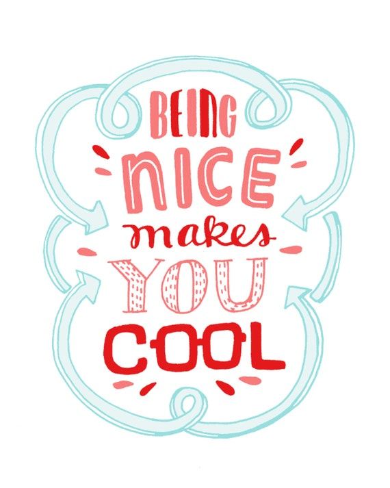 Being Nice Makes You Cool - 8x10 Art Print